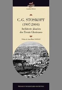 Charles-Gustave Stoskopf (1907-2004), architecte : Les Trente Glorieuses et la réinvention des traditions