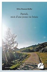 Patrick, récit d'une jeune vie brisée