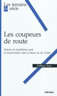 Les coupeurs de route. Histoire du banditisme rural et transfrontalier dans le bassin du lac Tchad