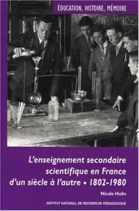 L'enseignement secondaire scientifique en France d'un siècle à l'autre : 1802-1980, Evolutions, permanences et décalages