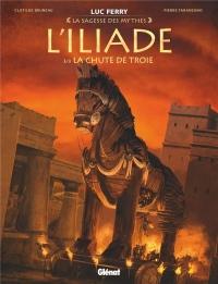 L'Iliade - Tome 03: La Chute de Troie