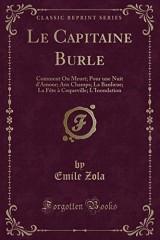 Le Capitaine Burle: Comment on Meurt; Pour Une Nuit d'Amour; Aux Champs; La Banlieue; La Fète À Coqueville; l'Inondation (Classic Reprint)