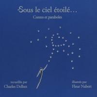 Sous le ciel étoilé... : Contes et paraboles