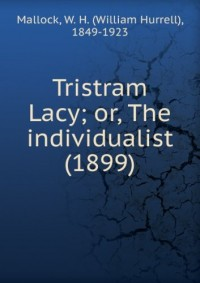 Tristram Lacy; or, The individualist (1899)