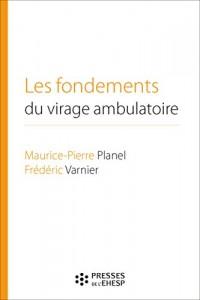 Les fondements du virage ambulatoire