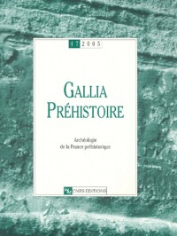 Gallia Préhistoire, Volume 47 : Archéologie de la France préhistorique