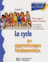 Le cycle des apprentissages fondamentaux Cycle 2