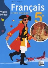 Français 5e, livre unique, Rives bleues