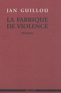 La fabrique de violence