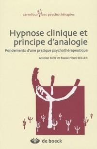 Hypnose clinique et principe d'analogie : Fondements d'une pratique psychothérapeutique