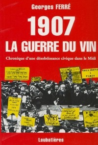 1907 La guerre du vin