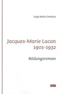Jacques-Marie Lacan : 1901-1932 Bildungsroman