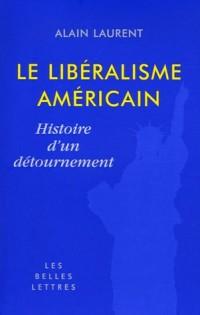 Le libéralisme américain : Histoire d'un détournement