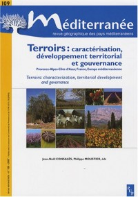 Méditerranée, N° 109, 2007 : Terroirs : Caractérisation, développement territorial et gouvernance