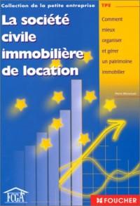 Société civile immobilière de location : Comment mieux organiser et gérer un patrimoine immobilier