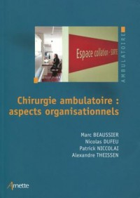 La chirurgie ambulatoire : aspects organisationnels