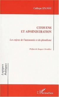 Citoyens et administration. Les enjeux de l'autonomie et du pluralisme