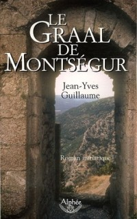 Le Graal de Montségur
