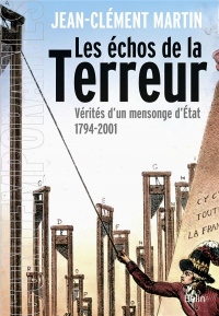 Les échos de la terreur : Vérités d'un mensionge d'Etat 1794-2001