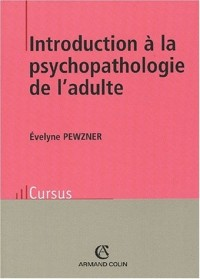 Introduction à la psychopathologie de l'adulte. 2e édition