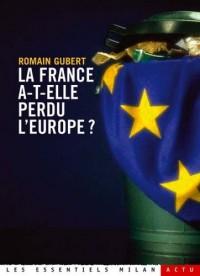 La France a-t-elle perdu l'Europe ?