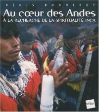 Au coeur des Andes : A la recherche de la spiritualité Inca