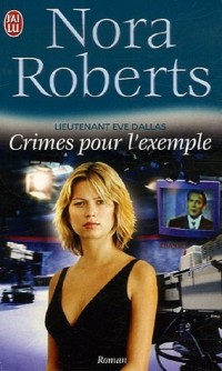 Lieutenant Eve Dallas T2 - Crimes pour l'Exemple