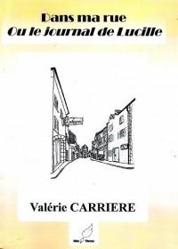 Dans ma rue » Ou le Journal de Lucille