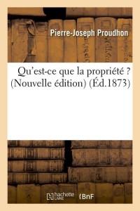 Qu Est Ce Que la Propriété  N ed  ed 1873