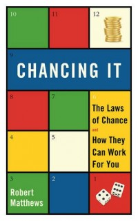 Chancing it: The Laws of Chance - And What They Mean for You