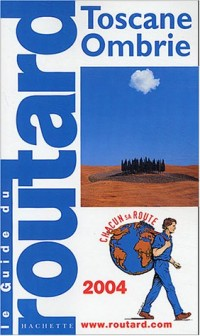 Guide du Routard : Toscane - Ombrie 2004