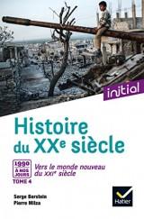 Initial - Histoire du XXe-XXIe siècle tome 4 [Poche]