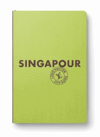 Singapour City Guide 2015 Version Anglaise