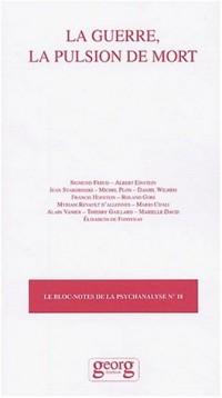 Le bloc-notes de la psychanalyse N° 18 : La guerre, la pulsion de mort