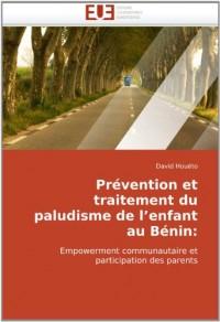 Prévention et traitement du paludisme de l'enfant au Bénin:: Empowerment communautaire et participation des parents