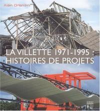 La Villette, 1971-1995 : Histoires de projets
