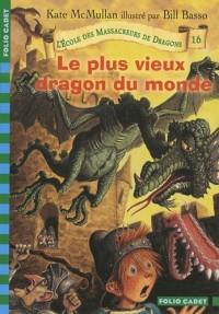 L'Ecole des Massacreurs de Dragons, Tome 16 : Le plus vieux dragon du monde