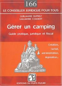Gérer un camping : Création, rachat, administration, législation