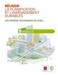 Réussir la planification et l'aménagement durables : Volume 2, Mobilité