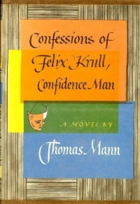 Confessions of Felix Krull Confidence Man; The Early Years