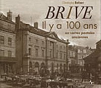 Brive : Il y a 100 ans, en cartes postales anciennes