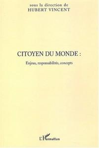 Citoyen du monde : Enjeux, responsabilités, concepts : Actes du colloque des 21 et 22 mars 2003 à Lille organisé par l'IUFM Pas-de-Calais