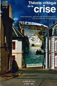 Illusio, N° 16/17 : Théorie critique de la crise, volume IV : Altérophobie, superfluité et abstraction : une société de dominations