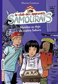 Le club des apprentis samouraïs, Tome 01: Mystère au dojo de maître Saburo