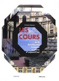 Les cours : De la renaissance italienne au Paris d'aujourd'hui