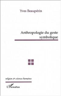 Anthropologie du geste symbolique