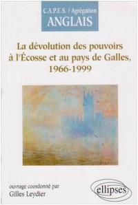La Devolution Des Pouvoirs L'Ecosse & Au Pays De Galles 1966-1999