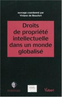 Droits de propriété intellectuelle dans un monde globalisé : Actes du colloque du Centre Européen de Droit et d'économie