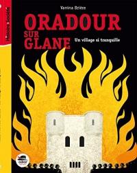 Oradour-sur-Glane : Un village si tranquille