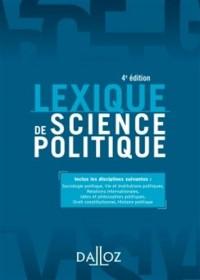 Lexique de science politique. Vie et institutions politiques - 4e éd.